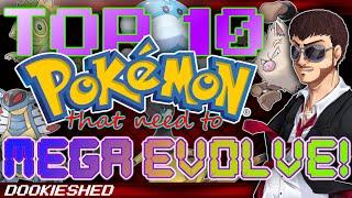 Top 10 Pokémon that need to MEGA Evolve!