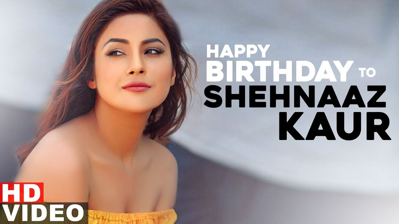 Birthday Wish | Shehnaz Kaur Gill | Birthday Special | Latest Punjabi Songs 2020