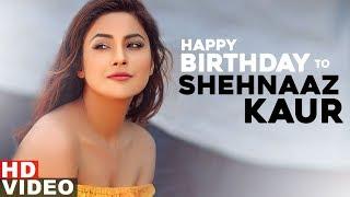 Birthday Wish Shehnaz Kaur Gill Birthday Special Latest Punjabi Songs 2020