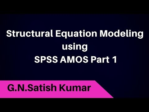 Structural Equation Modeling With SPSS AMOS PART1: By G N Satish Kumar