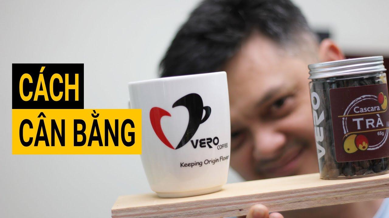 Hãy xem video này nếu bạn đang MẤT CÂN BẰNG -  Kinh doanh cà phê và những bài học x.ư.ơ.ng m.á.u #3
