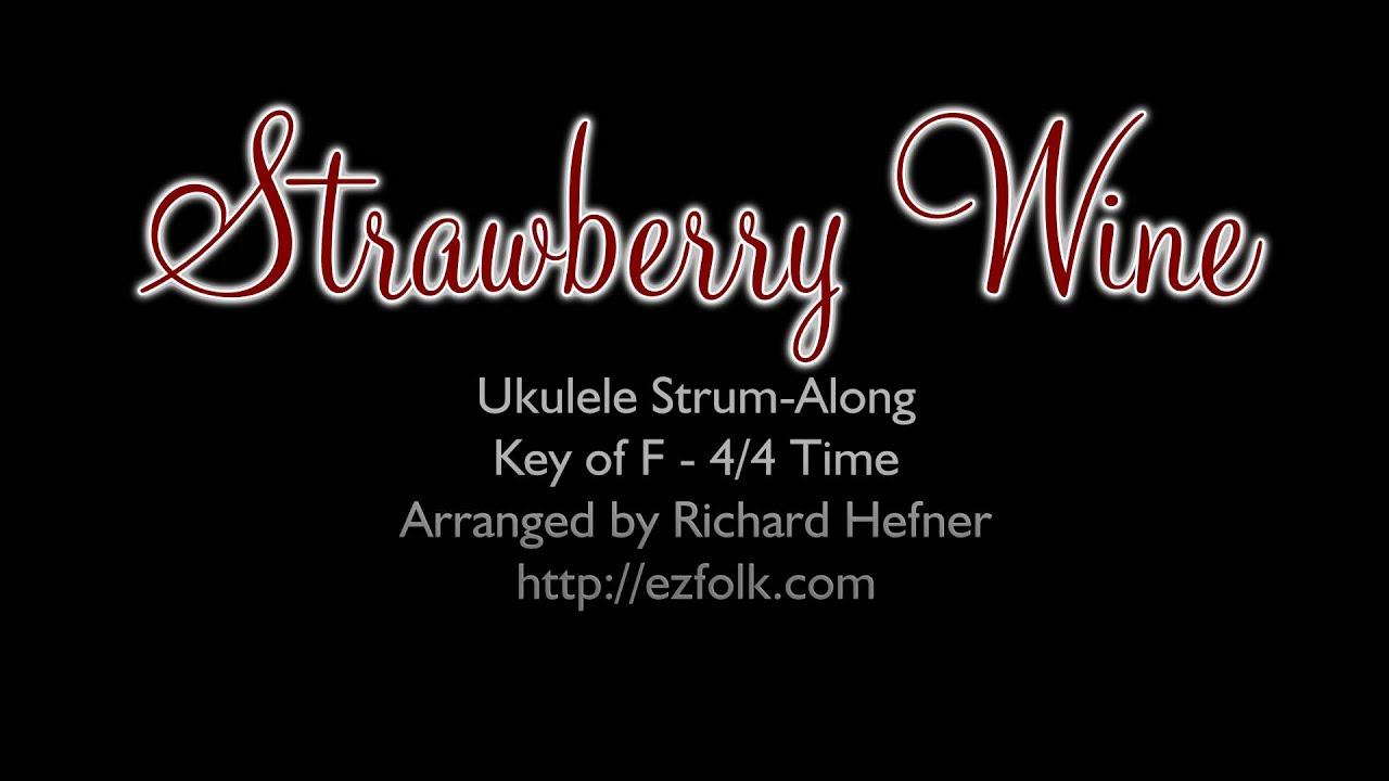 Strawberry wine ukulele strum along with chords and lyrics youtube strawberry wine ukulele strum along with chords and lyrics hexwebz Images