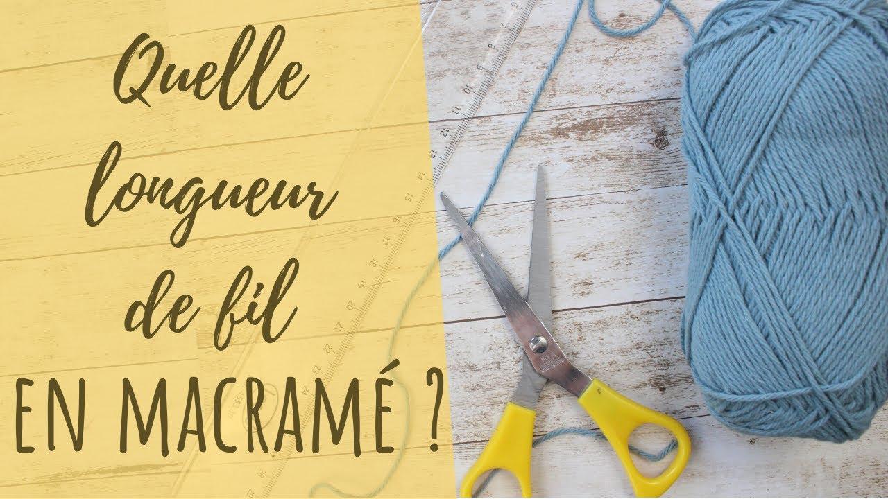 Quelle Ficelle Pour Macramé leçon macramé #1 - quelle longueur de fil ?
