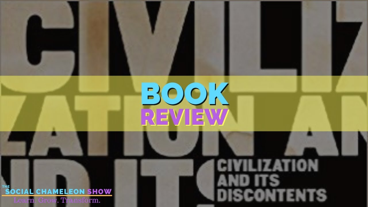 40: Book Review: Civilization and Its Discontents By Sigmund Freud 1