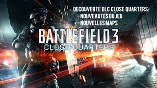 Battlefield 3: Close Quarters: Decouverte du DLC