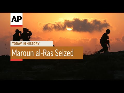 Maroun al-Ras Seized - 2006 | Today In History | 22 July 17