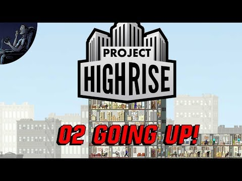 PROJECT HIGHRISE: 02 Going Up! Let's Play Project Highrise