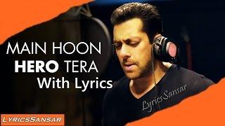 Main Hoon Hero Tera Song With Lyrics |  Salman Khan | HERO | 2015