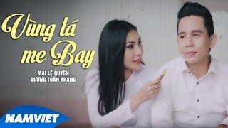Vùng Lá Me Bay - Mai Lệ Quyên ft Đường Tuấn Khang (MV OFFICIAL)