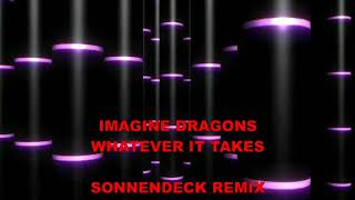 IMAGINE DRAGONS - WHATEVER IT TAKES (SONNENDECK REMIX)