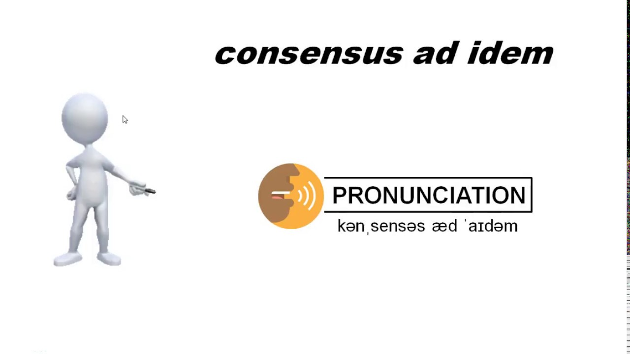 consensus ad idem: Pronunciation, Meaning in HINDI & Use in sentence