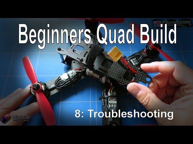 (8/9) Quadcopter Building for Beginners - Troubleshooting a problem build