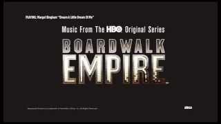 Margot Bingham - Dream A Little Dream Of Me - Boardwalk Empire Volume 3 Soundtrack | ABKCO