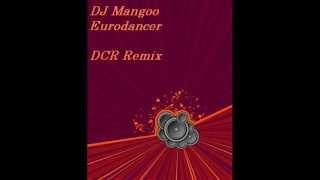 DJ Mangoo ~ Eurodancer (DCR Remix) [Stars EP.]