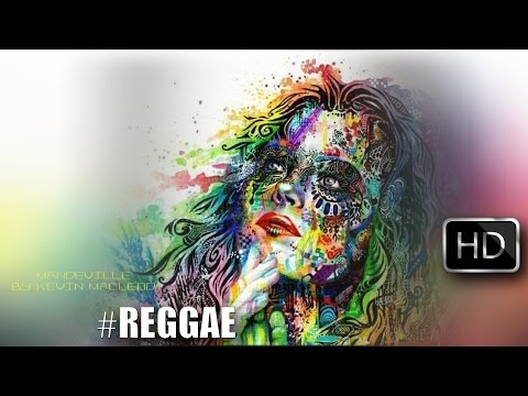 Reggae Music Instrumental 2016 | Mandeville by Kevin MacLeod | Royalty Free Music