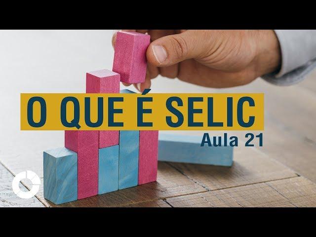 ⭐ O que é Selic? Aprenda como o governo controla a economia! Jornada do Investidor – Aula 21