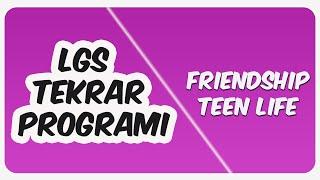 2020 LGS Tekrar Programı İngilizce  Friendship, Teen Life