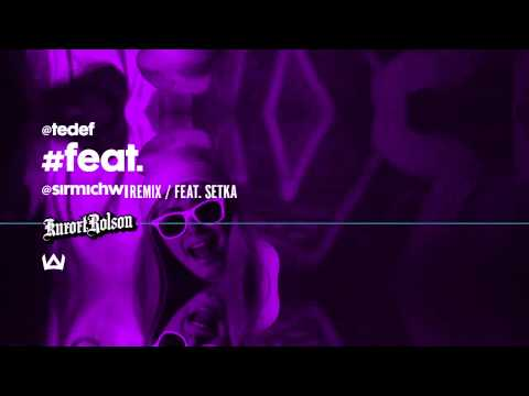 09 - TEDE - FEAT REMIX feat. Setka (prod. SIR MICH) / #kurort_rolson 2014
