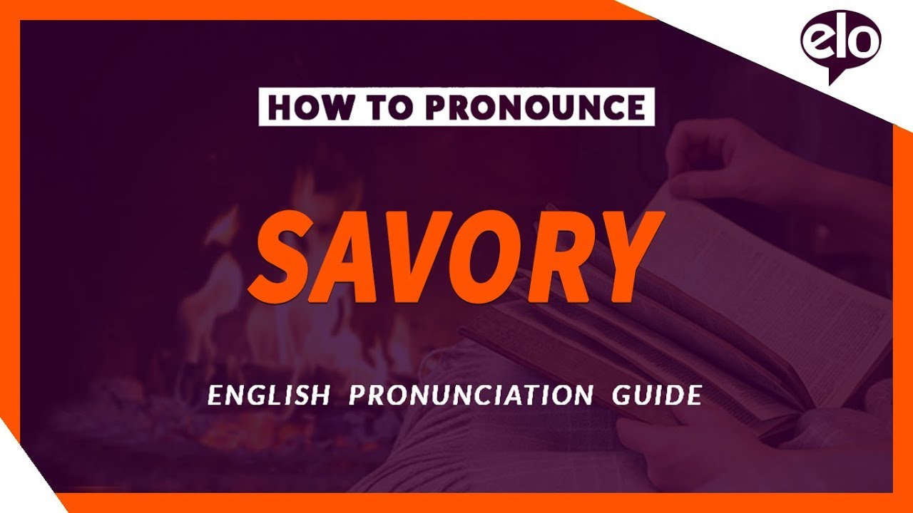 How To Pronounce Savory | Definition and Pronunciation (Human Voice) - YouTube