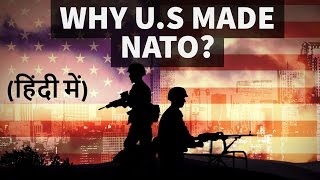 NATO - North Atlantic Treaty Organisation कब कैसे और क्यूँ बनी ? - UPSC / STATE PSC