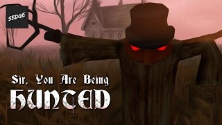 THE BATTLE OF LEAFY DREADING | Sir, You Are Being Hunted Gameplay