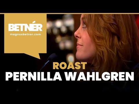 Betnér roastar Pernilla Wahlgren.