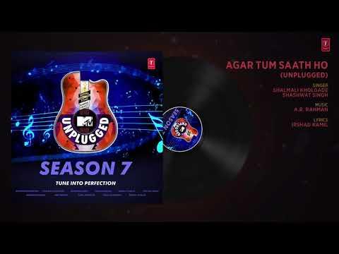 Agar Tum Saath Ho Unplugged Full AudioMTV Unplugged Season 7A RRahman