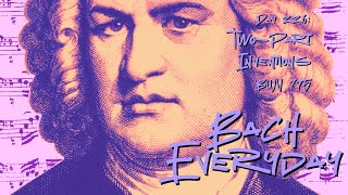Bach Everyday 336: No. 4 in d minor BWV 775 from Two-Part Inventions