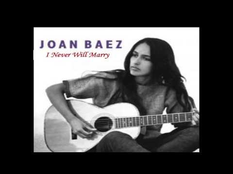 I Never Will Marry  -  Joan  Baez