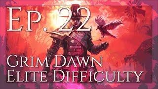 """Grim Dawn Elite Gameplay // Ep. 22 - """"Karroz, Sigil of Ch'thon"""""""