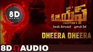 Dheera Dheera Song || 8D AUDIO || KGF Telugu Movie || Yash