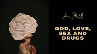 K. Michelle - God, Love, Sex and Drugs (Official Audio)