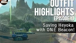 Saving Heyoka with a Beacon! Outfit Highlights #13 | Planetside 2 Gameplay and commentary