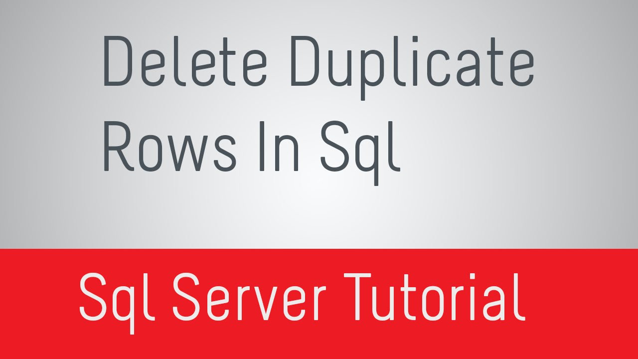How To Delete Duplicate Rows In Sql Server
