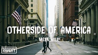 Meek Mill - Otherside of America (Lyrics)