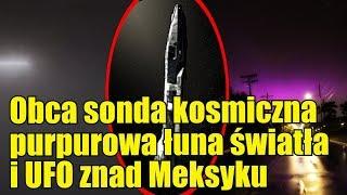 Kosmiczna sonda Oumuamua, purpurowe światła nad USA i UFO z Meksyku