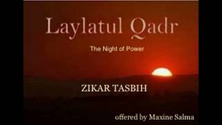 Zikar Tasbih by Maxine Salma - Laylatul Qadr - The Night Of Power.