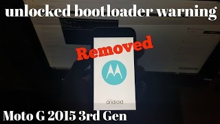 Moto G 3rd Gen 2015 Remove Unlocked Bootloader Warning & Replace with stock Moto Logo