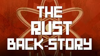 The Rust back-story | A Rust lore documentary | Shadowfrax