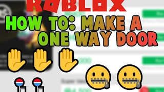 Roblox►How to make a One-way through door