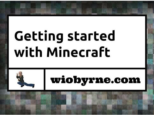 Getting started with Minecraft