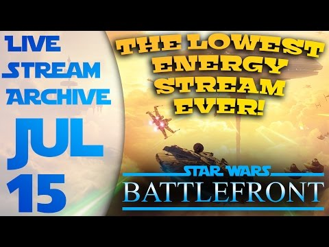 Low Energy Battlefront LIVE! (Archive – July 15, 2016)