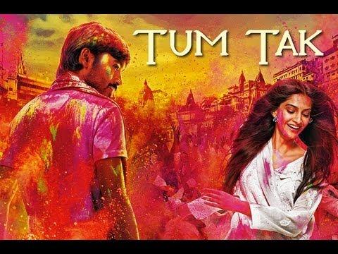 Raanjhanaa - Tum Tak Official New Full Video feat. Dhanush & Sonam Kapoor