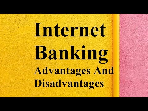 Internet Banking Advantages And Disadvantages