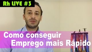 RH Live 3 - Como Conseguir Emprego Mais Rápido
