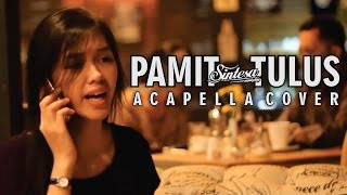 Tulus - Pamit (Acapella Cover Version) | Sintesa X Anandito Dwis