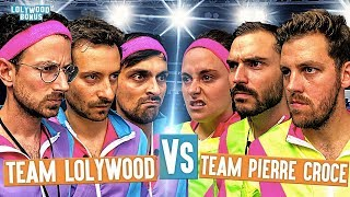Team Lolywood VS Team Pierre Croce