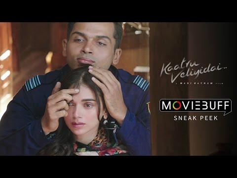 Kaatru Veliyidai - Moviebuff Sneak Peek #2 | Karthi, Aditi Rao Hydari | Mani Ratnam, AR Rahman