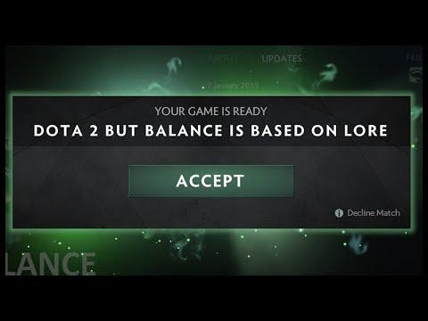 Dota 2 but Balance is Based on Lore