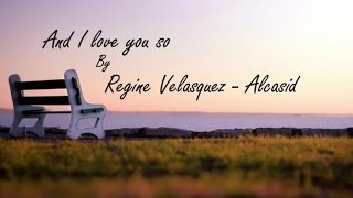 Regine Velasquez - Alcasid - And I Love you So (Official Lyric Video)